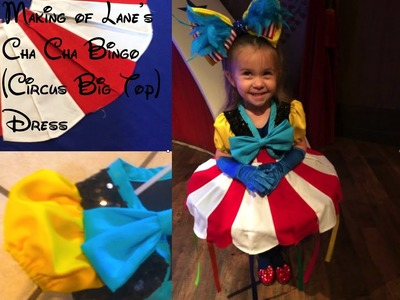 Making of Lane's ChaCha Bingo (Circus) Dress from Festival of Fantasy