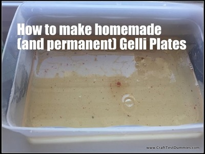 Homemade and Permanent Gelli Plate Recipes