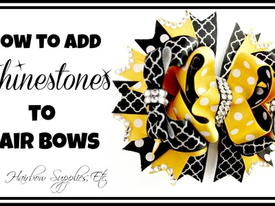 How to add Rhinestones to Hair Bows - Hairbow Supplies, Etc.