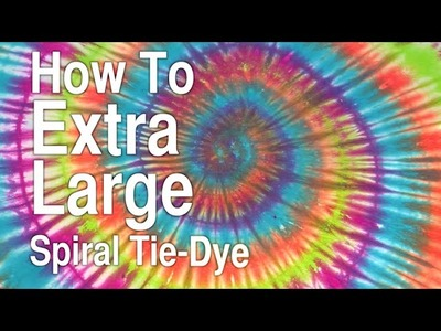 How to Extra Large Spiral Tie Dye