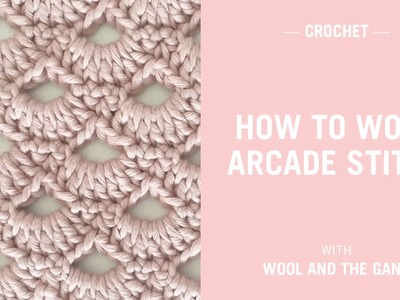 How to work the arcade stitch - Crochet