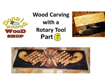 Rotary Tool Wood Carving Part 6