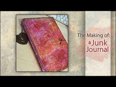 The Making Of: A Junk Journal