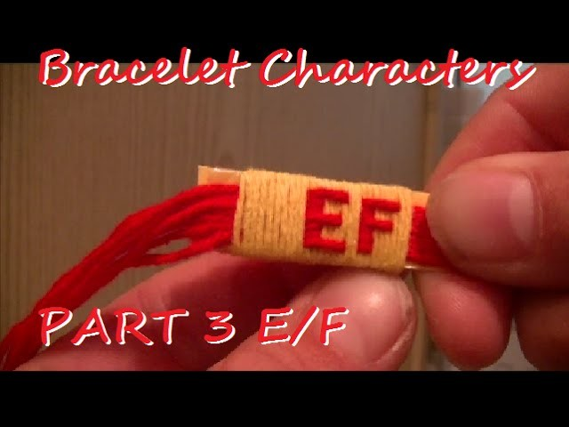 All Cotton Yarn Bracelet Characters Part 3: E & F