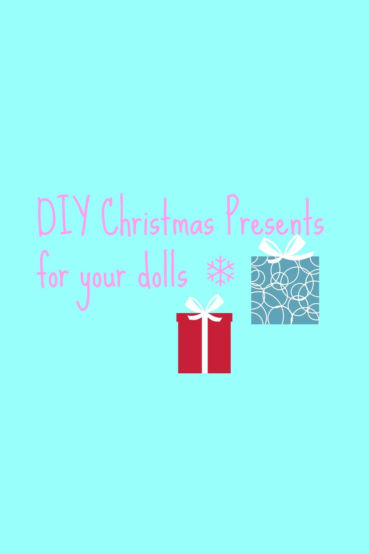 DIY Christmas Presents for your dolls ♥