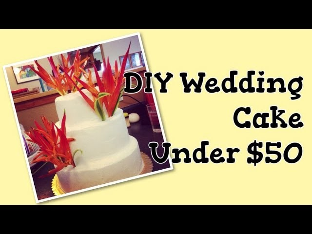 DIY Wedding Cake Under $50