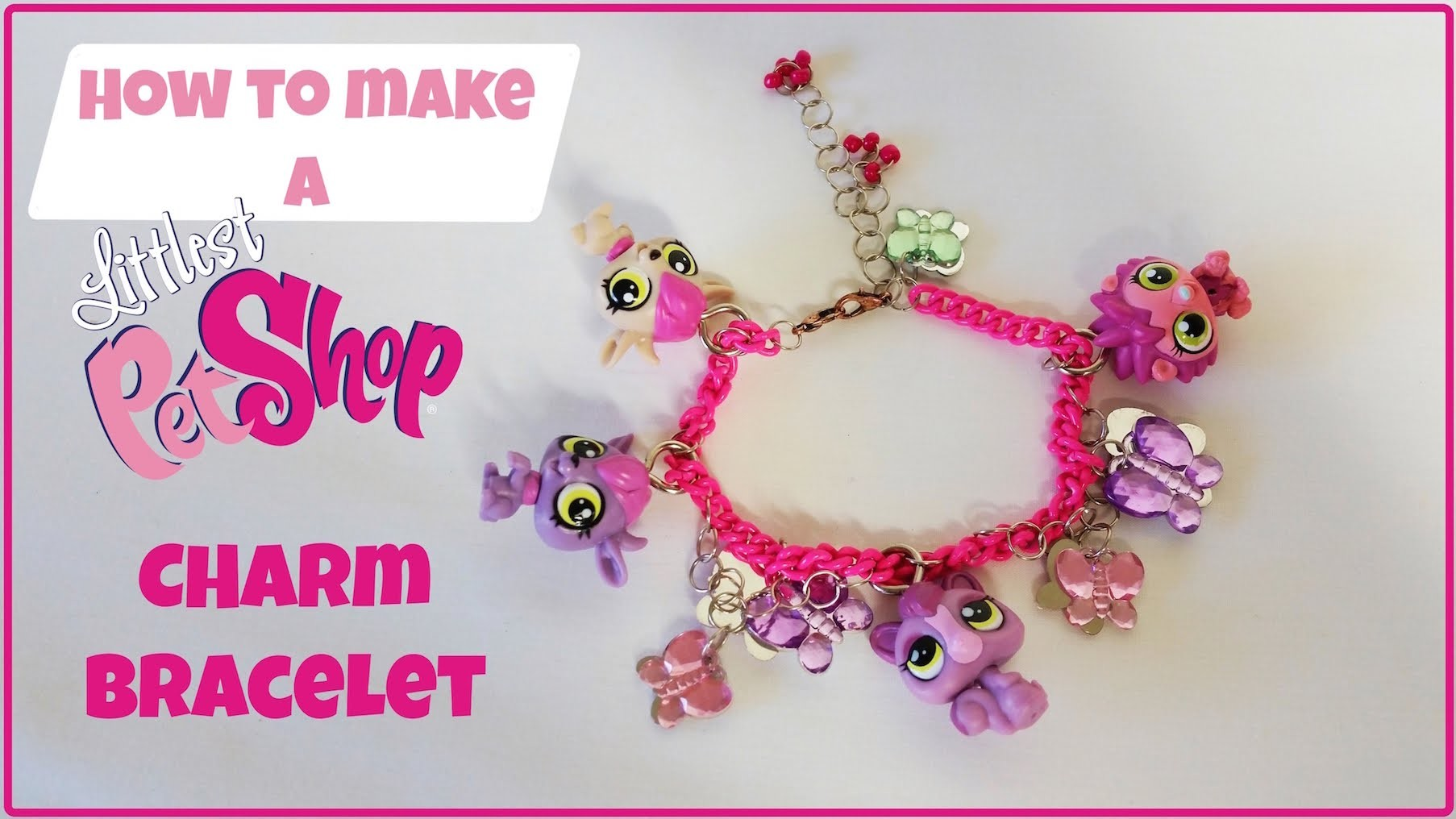 Littlest Pet Shop Charm Bracelet Tutorial