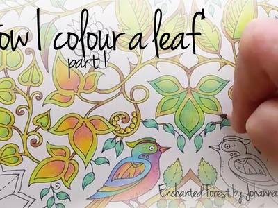 How I colour a leaf, part 1 (blending colours); Enchanted Forest - Johanna Basford