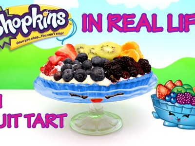 Shopkins in Real Life #2 FIFI FRUIT TART From Shopkins Season 2