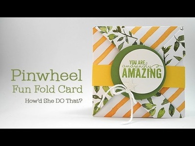 Easy Pinwheel Fun Fold Card by Dawn O