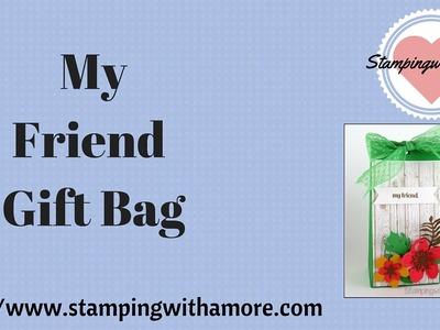 MY FRIEND GIFT BAG