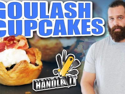 Goulash Cupcakes - Handle It