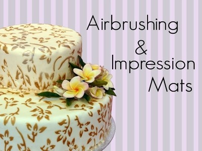 How To Decorate your Cake with Airbrushing and Impression Mats
