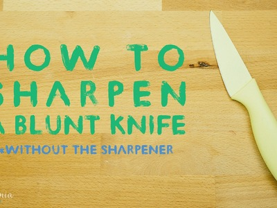 How To Sharpen A Kitchen Knife Without The Sharpener - Tips & Hacks