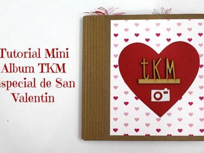 Tutorial mini album Scrapbook para San Valentin TKM * TUTORIAL SCRAPBOOK * Creaciones Izzy