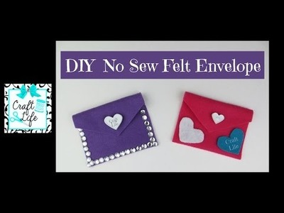 Craft Life ~ DIY No Sew Felt Envelope ~ Valentine's Day Tutorial