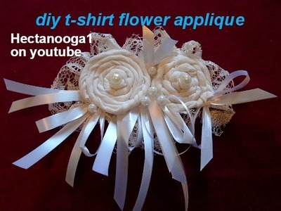 Fabric Flowers -  T-SHIRT FLOWER APPLIQUE, Bridal, Prom, Home Decor, Headbands, brooches,