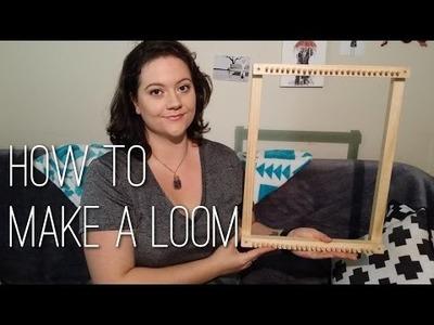 How To Make A Loom | Weaving | DIY | Sam Granger