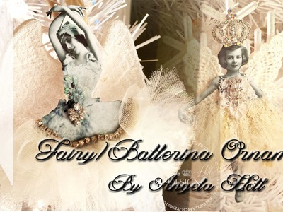 Ballerina. Fairy Ornament Tutorial