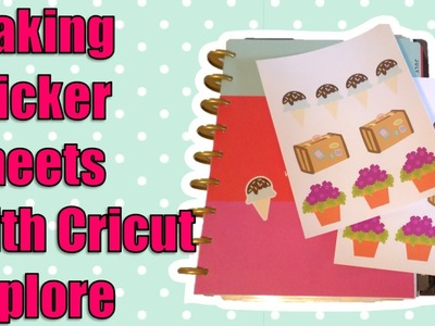 Creating Sticker Sheets with Cricut Explore