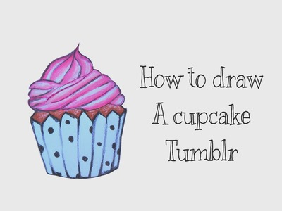 How to draw a cupcake tumblr