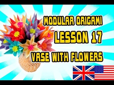MODULAR ORIGAMI  LESSON №17  VASE WITH FLOWERS