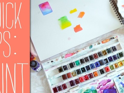 Quick Tips for Beginners- Watercolor Paints