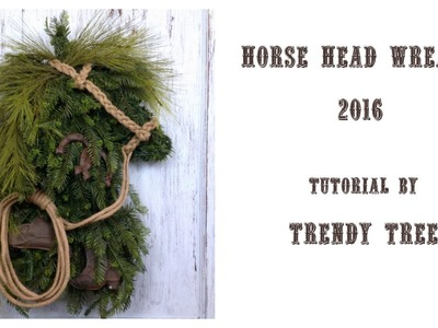 Evergreen Horse Head Wreath Tutorial 2016 by Trendy Tree