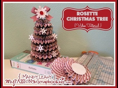 How To Make a Rosette Christmas Tree using CTMH Artiste Cricut Cartridge