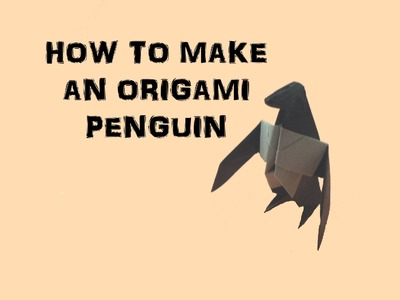 How To Make an Origami Penguin