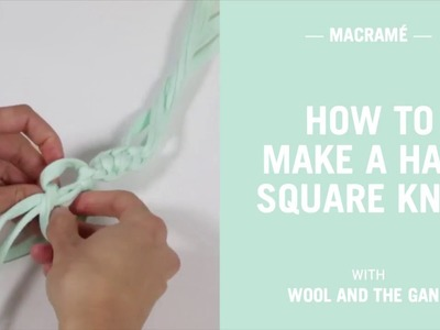 Macrame tutorial - how to make a half square knot