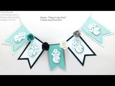 ULTIMATE PARTY WEEK Bunting Tutorial by Stampin' Up! UK Independent Demonstrator Pootles
