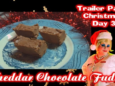 Cheddar Cheese Chocolate Fudge : Day 3 Trailer Park Christmas