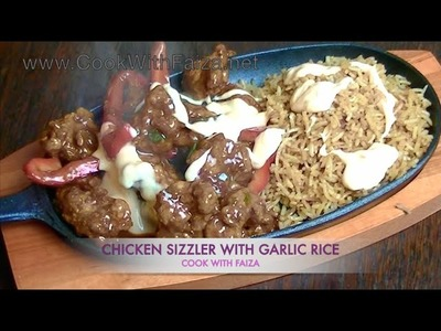 CHICKEN SIZZLER WITH GARLIC RICE *COOK WITH FAIZA*