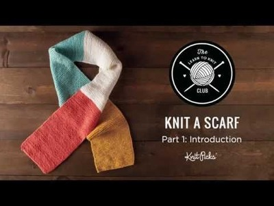 Learn to Knit Club: Learn to Knit a Scarf, Part 1: Introduction