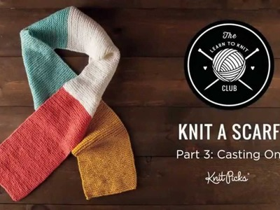 Learn to Knit Club: Learn to Knit a Scarf, Part 3: Casting On