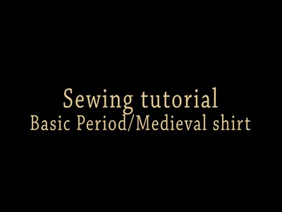 Sewing tutorial-basic Medieval.Period Shirt