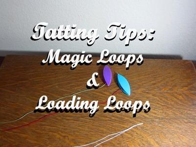 Tatting Tips 1 - Magic Loops & Loading Loops