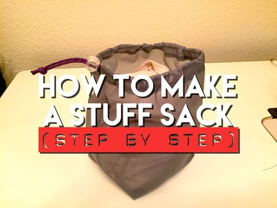 How To Make A Stuff Sack (Step By Step) - DIY Gear Tips