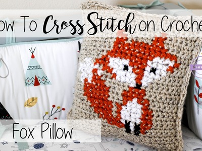 How to Cross Stitch on Crochet | Fox Pillow | Sewrella