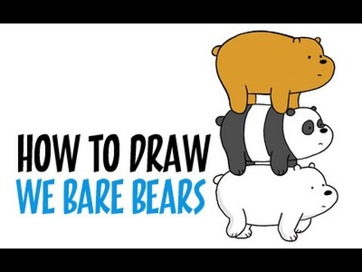 How to Draw We Bare Bears - Draw Grizzly, Panda and Ice Bear