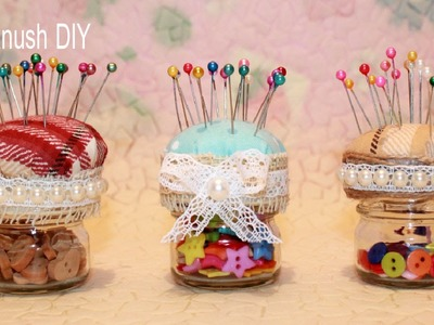 How to Make a Pincushion Jar ❀ Haykanush DIY