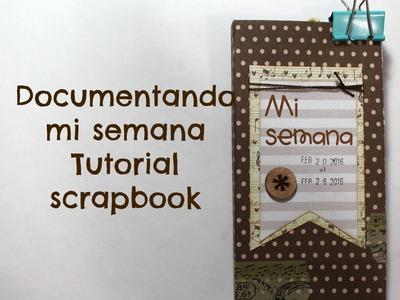 Tutorial mini album, Scrapbook, Documentando mi semana * TUTORIAL SCRAPBOOK * Creaciones Izzy