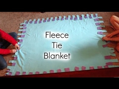 DIY - How To Make A Fleece Tie Blanket