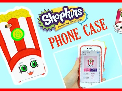 DIY Easy Poppy Corn Shopkins Phone Case Tutorial