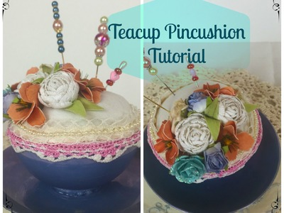 Mother's Day DIY - Teacup Pincushion Tutorial - BONUS Decorated Pin Tutorial *GIVEAWAY CLOSED*