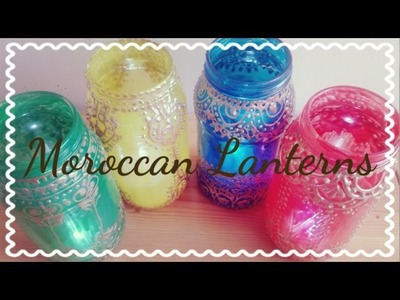 Ramadan: DIY   How To Make Moroccan Lanterns