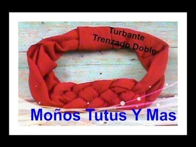 TURBANTE TRENZADO DOBLE Paso A Paso DOUBLE KNOTTED TURBAN HEADBAND Tutorial DIY How To PAP