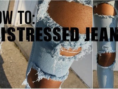 How To: Distressed.Ripped Jeans! DIY