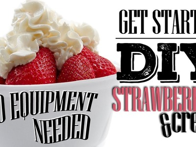 DIY eLiquid Recipe | GETTING STARTED | STRAWBERRIES AND CREAM | NO SCALE REQUIRED